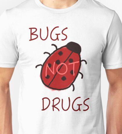 Bugs Not Drugs Unisex T-Shirt