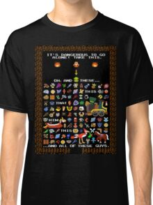 It's Dangerous To Go Alone, Take All of This! Classic T-Shirt