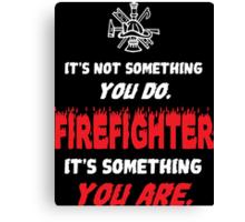 Firefighter  - Tshirts & Hoodies! Canvas Print