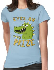 Eyes on the prize dinosaur Womens Fitted T-Shirt