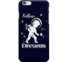 Follow your dreams. iPhone Case/Skin