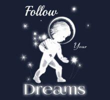 Follow your dreams. T-Shirt