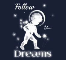 Follow your dreams. by protestall