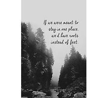 """If We Were Meant To"" Quote Photographic Print"