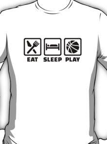 Eat Sleep play Basketball T-Shirt