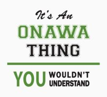 It's an ONAWA thing, you wouldn't understand !! by itsmine