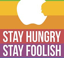 Stay Hungry. Stay Foolish. by theodorewz