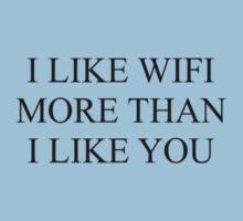 I like wifi more than I like you. Kids Clothes