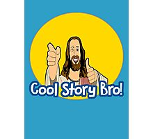 Cool Story Bro! Jesus edition. Photographic Print