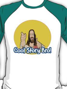 Cool Story Bro! Jesus edition. T-Shirt