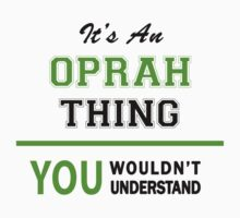 It's an OPRAH thing, you wouldn't understand !! by itsmine