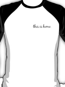 this is home T-Shirt