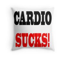 CARDIO SUCKS! T-Shirt Throw Pillow