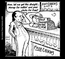 Money For Nothing & Free Chicks?  by Rick  London