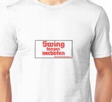 Swing Tanzen Verboten Unisex T-Shirt
