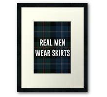 Real Men Wear Skirts (Light Shirts) Framed Print