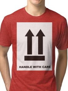Handle With Care Tri-blend T-Shirt