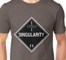 Singularity: Hazardous! Unisex T-Shirt