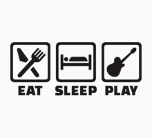 Eat Sleep Play Guitar by Designzz