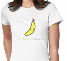 Fruit Puns - I am bananas over you Womens Fitted T-Shirt