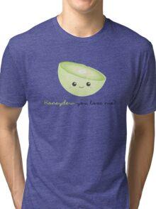 Fruit Puns - Honeydew you love me Tri-blend T-Shirt