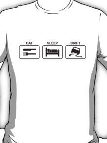 EAT SLEEP DRIFT T-Shirt