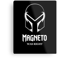 Magneto Was Right Metal Print