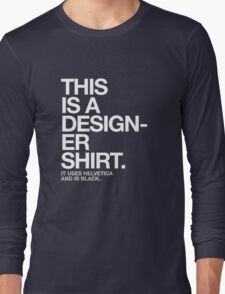 THIS IS A DESIGNER... Long Sleeve T-Shirt