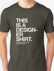 THIS IS A DESIGNER... Unisex T-Shirt