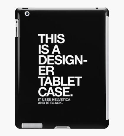 THIS IS A DESIGNER... iPad Case/Skin