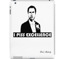 I PISS EXCELLENCE iPad Case/Skin