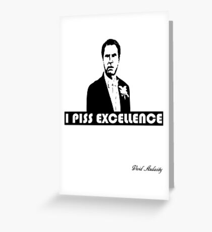 I PISS EXCELLENCE Greeting Card