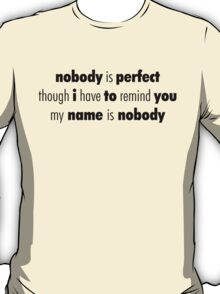 Nobody (Black) T-Shirt