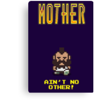 """Earthbound Mr T """"Mother Ain't No Other"""" Canvas Print"""