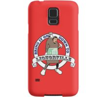 Bring It on Down to Liquorville  Samsung Galaxy Case/Skin