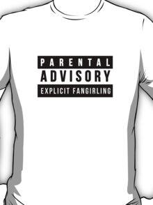 Parental Advisory - Explicit Fangirling T-Shirt