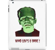 Frankie, Who Luv's Ya Babe ! iPad Case/Skin