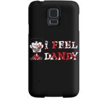 """""""I Feel Dandy"""" Samsung Galaxy Case/Skin"""
