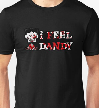 """I Feel Dandy"" Unisex T-Shirt"