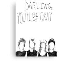 PTV- Darling You'll Be Okay Canvas Print