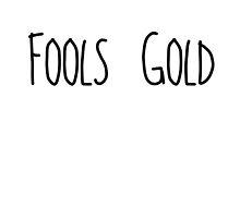 Fools Gold by aasshhlliinn
