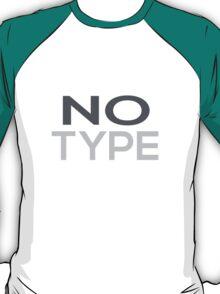 No Type T-Shirt