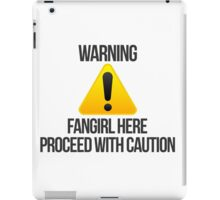Warning fangirl iPad Case/Skin