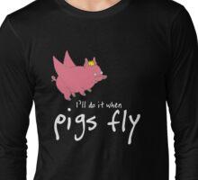 When Pigs Fly -dark ver Long Sleeve T-Shirt