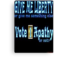Give Me Liberty Or... Canvas Print