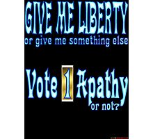 Give Me Liberty Or... Photographic Print