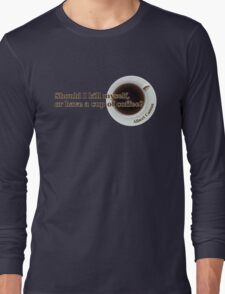 Camus - Suicide or Coffee? Long Sleeve T-Shirt