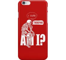 I think, therefore am i? iPhone Case/Skin