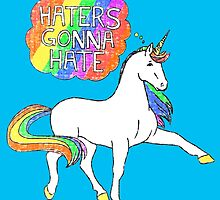 Haters gonna hate unicorn (blue background) by ScienceFaithRB