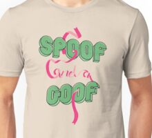 Spoof and a Goof Unisex T-Shirt